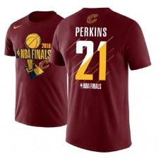 Cleveland Cavaliers #21 Kendrick Perkins Wine Finals T-Shirt